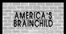 AMERICA'S BRAINCHILD by EL David