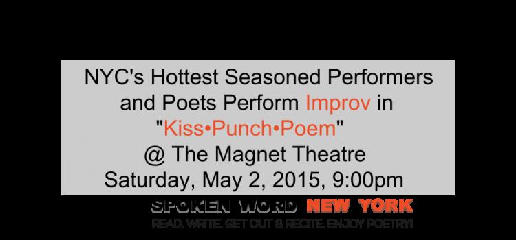 Improv :Kiss•Punch•Poem: – May 2, 2015