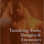 Tantalizing Erotic Thoughts & Encounters by Monica S Martinez book cover