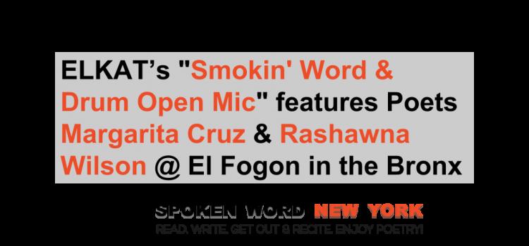 """Smokin' Word & Drum Open Mic"" features Margarita Cruz & Rashawna Wilson"
