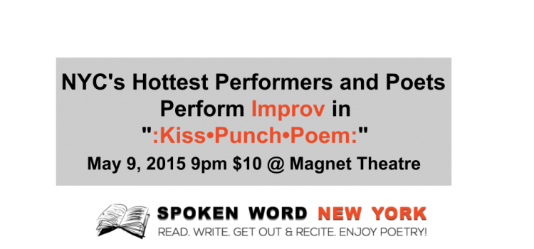 NYC's Hottest Improv :Kiss•Punch•Poem: – May 9, 2015