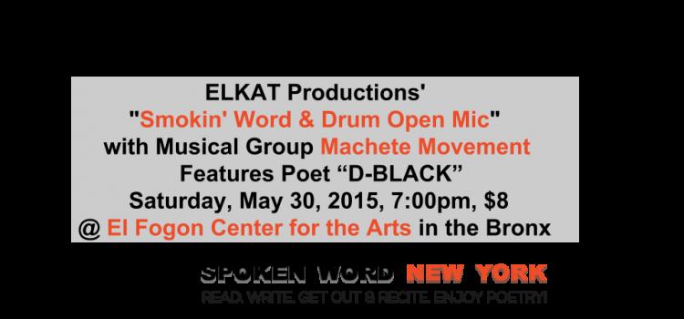 """""""Smokin' Word & Drum Open Mic"""" w/Machete Movement Features Poet D-Black"""