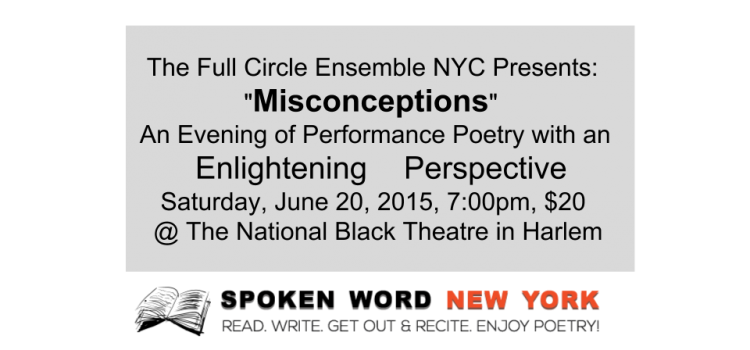 """The Full Circle Ensemble NYC Presents: """"Misconceptions"""" – An Evening of Performance Poetry with an Enlightening Perspective @ The National Black Theatre in Harlem"""