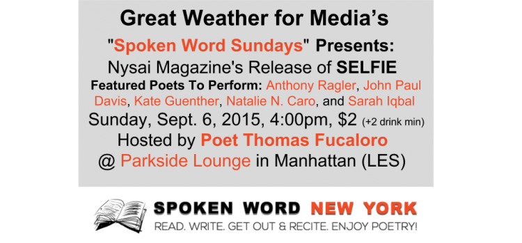 Thomas Fucaloro Hosts Great Weather for Media's Spoken Word Sundays Presents: Nysai Magazine's Release of SELFIE @ Parkside