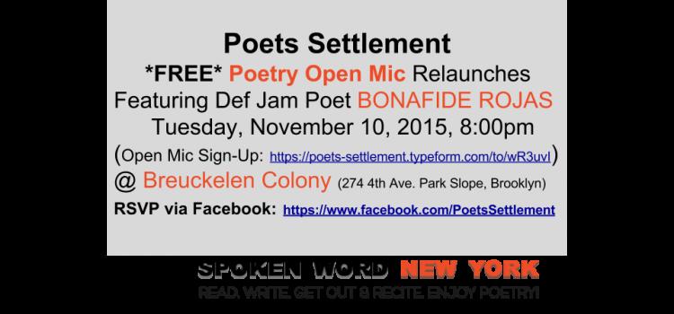 Poets Settlement Poetry Open Mic @ Breuckelen Colony Relaunches Featuring Def Jam Poet Bonafide Rojas