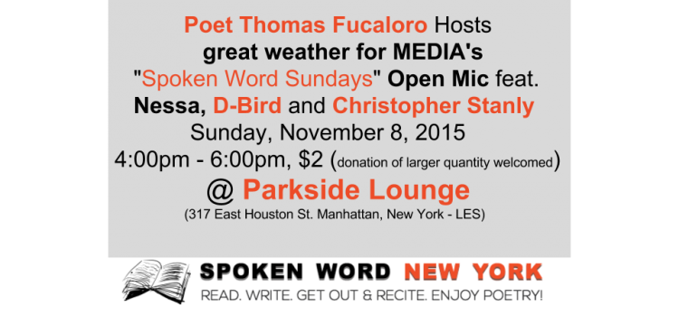 "Thomas Fucaloro Hosts great weather for MEDIA's ""Spoken Word Sundays"" Open Mic Features Nessa, D-Bird and Christopher Stanly @ Parkside"