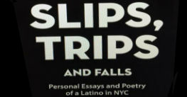 """Slips, Trips and Falls – Personal Essays and Poetry of a Latino in NYC by ANDRES """"CHULISI"""" RODRIGUEZ"""