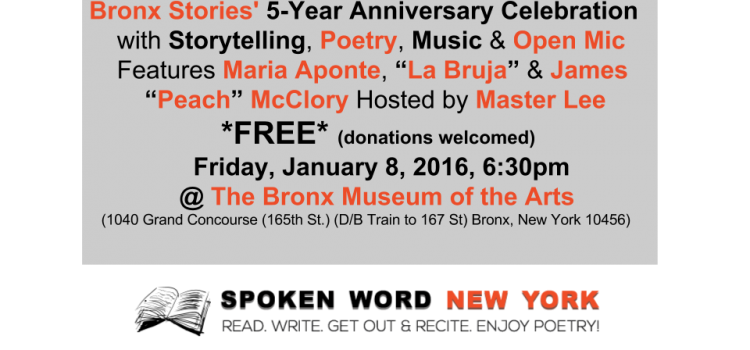 Bronx Stories' 5-Year Anniversary Celebration with Storytelling, Poetry, Music & Open Mic @ The Bronx Museum – Friday, January 8, 2016