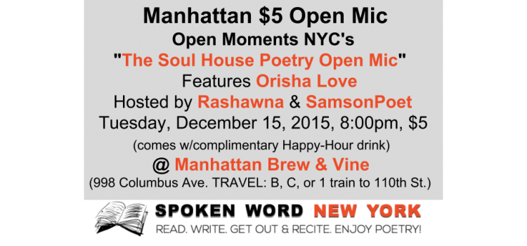 "$5 Open Mic at Open Moments NYC's ""The Soul House Poetry Open Mic"" @ Manhattan Brew & Vine Features Orisha Love"