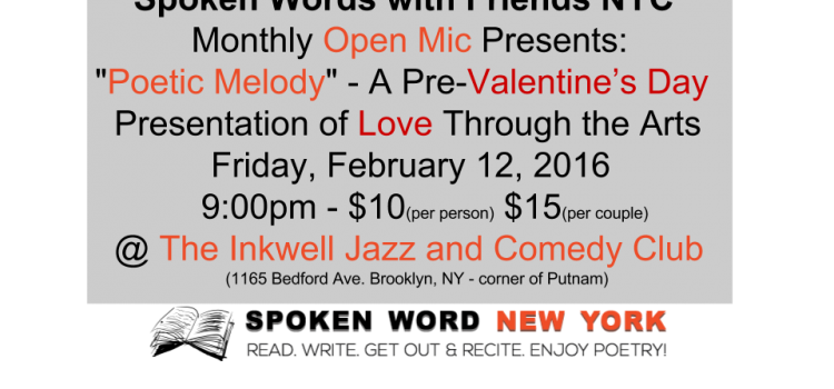 "Spoken Words with Friends NYC Open Mic Presents: ""Poetic Melody"" – Love Through the Arts @ The Inkwell Jazz and Comedy Club"