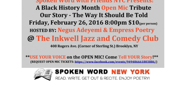 Spoken Word with Friends NYC Presents: A Black History Month Open Mic Tribute – Our Story – The Way It Should Be Told @ The Inkwell Jazz and Comedy Club