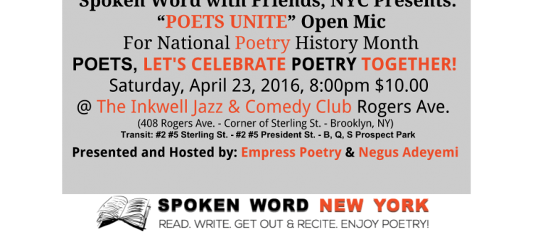 """Spoken Word with Friends, NYC Presents: """"POETS UNITE"""" Open Mic for National Poetry Month @ The Inkwell Jazz and Comedy Club on Rogers Ave."""