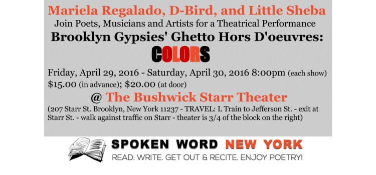 Full Circle Ensemble NYC Poets Perform in Brooklyn Gypsies' Ghetto Hors D'oeuvres: COLORS @ The Bushwick Starr Theater – Friday, April 29, 2016 – Saturday, April 30, 2016