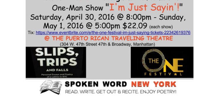 """Andres """"Chulisi"""" Rodriguez Performs His One-Man Show """"I'm Just Sayin'!"""" @ The Puerto Rican Traveling Theatre – Saturday, April 30, 2016 and Sunday, May 1, 2016"""