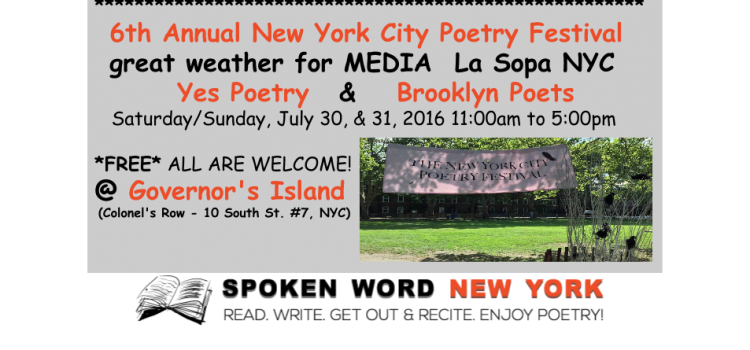 great weather for MEDIA, LaSopaNYC, Yes, Poetry and Brooklyn Poets @ The 6th Annual New York City Poetry Festival on Governor's Island – July 30-31, 2016
