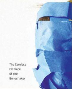 Great Weather Anthology The Careless Embrace of the Boneshaker