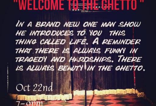 Performance Artist, Chulisi Rodriguez Presents: Welcome To The Ghetto! @ Mott Haven – Saturday, Oct. 22, 2016