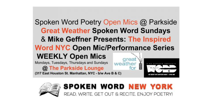 The Inspired Word NYC & Great Weather Spoken Word Sundays' WEEKLY Open Mics @ The Parkside Lounge