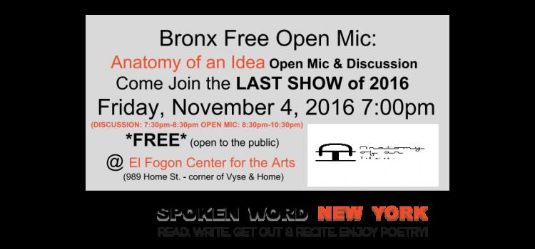 Bronx Free Open Mic: Anatomy of an Idea Open Mic Last Show of 2016 @ El Fogon