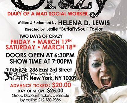 Helena D. Lewis In Call Me Crazy: Diary Of A Mad Social Worker – March 17-18, 2017 @ The Nuyorican Poets' Café