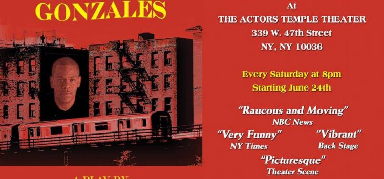 """GROWING UP GONZALES Starring Andres """"Chulisi"""" Rodriguez @ The Actors Temple Theatre – Now thru October 2017"""