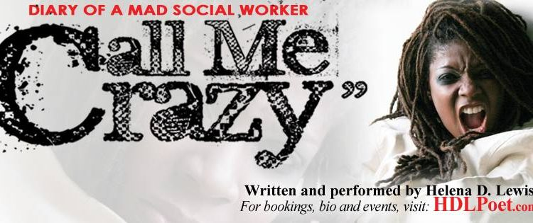 """See """"Call Me Crazy-Diary of a Mad Social Worker"""" – March 21, 2020 @ The Nuyorican Poets' Cafe"""