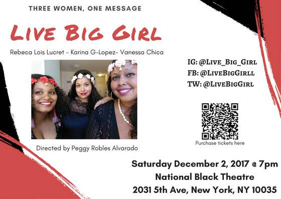#LiveBigGirl Performance Inspires WOMEN To Overcome A Distorted Body Image – Sat. Dec. 2, 2017 @ National Black Theatre