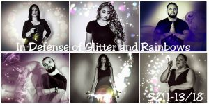 In Defense of Glitter and Rainbows May 2018 (full cast)