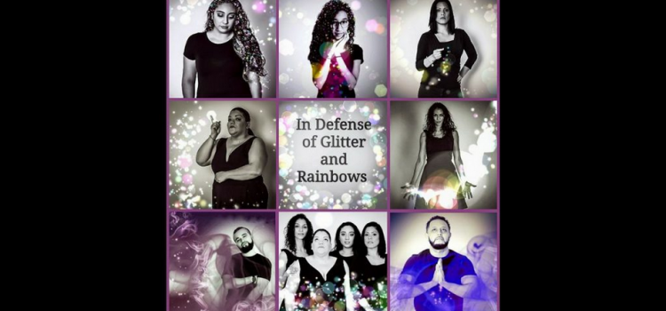"""See """"In Defense of Glitter and Rainbows"""" Mother's Day Weekend – May 11-13, 2018 @ Teatro LaTea"""