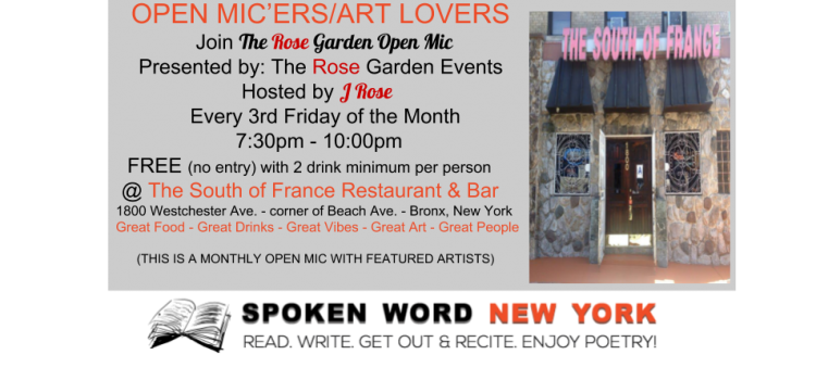 The Rose Garden Bronx Open Mic @ The South of France